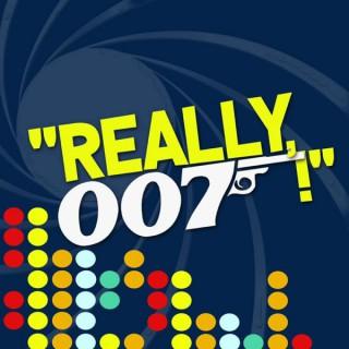 Really, 007!