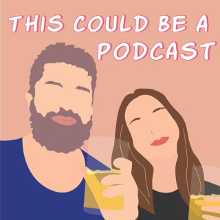 This Could Be a Podcast