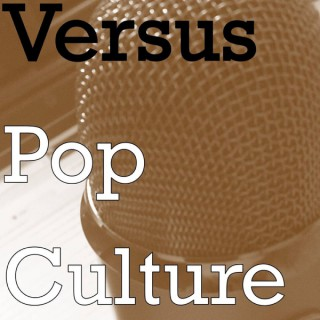 Versus Pop Culture