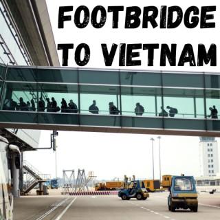 Footbridge to Vietnam