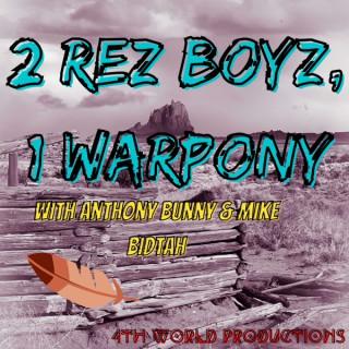 2 Rez boyz, 1 War pony