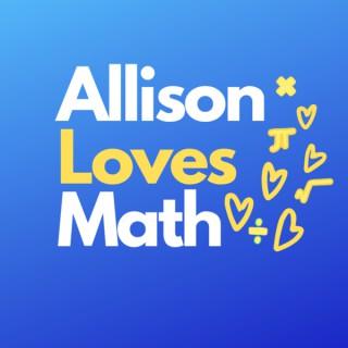 Allison Loves Math Podcast
