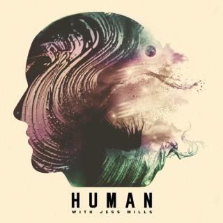 Human with Jess Mills