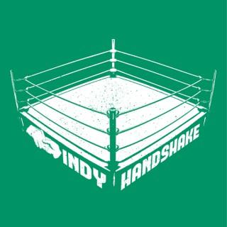 Indy Handshake: A Wrestling Podcast