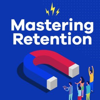 Mastering Retention