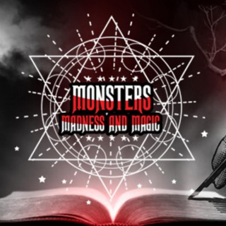 Monsters, Madness and Magic