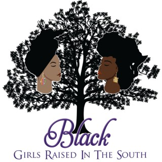 Black Girls Raised In the South