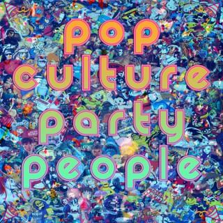 Pop Culture Party People