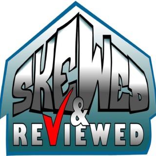 Skewed and Reviewed: Skewedcast