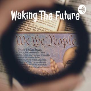 Waking The Future