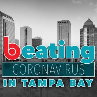 Beating Coronavirus in Tampa Bay Podcast