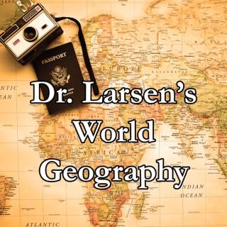Dr. Larsen's World Geography