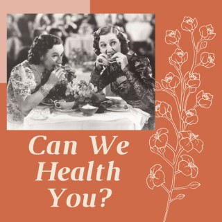 Can We Health You?