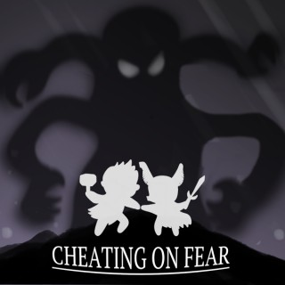 Cheating on Fear