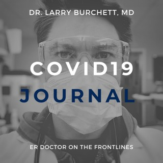 COVID19 Journal with Dr. Larry Burchett, MD