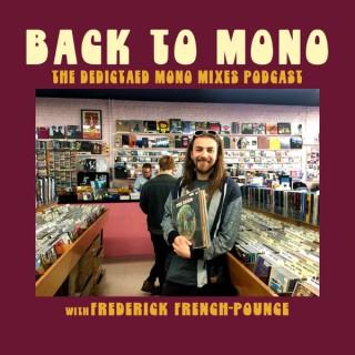 Back to Mono: The Dedicated Mono Mixes Podcast