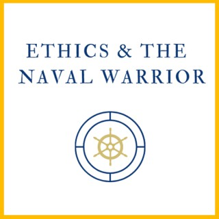 Ethics and the Naval Warrior