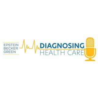 Diagnosing Health Care Podcast