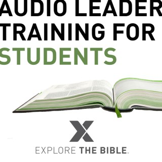 Explore the Bible | Students Leader Training Podcast