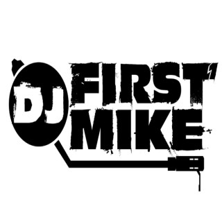 DJ FIRST MIKE : FIRST MIKE RADIO SHOW