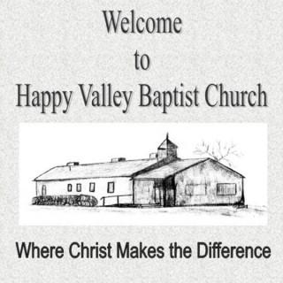 Happy Valley Baptist Church Sermons