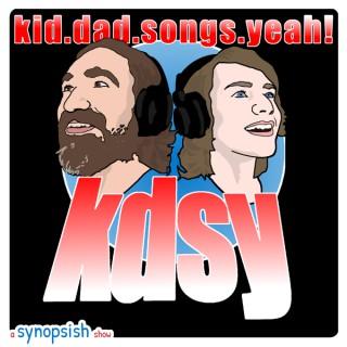 Kid. Dad. Songs. Yeah!