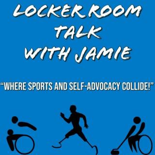 Locker Room Talk With Jamie
