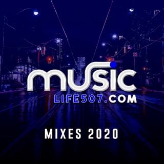 MusicLife507 Mixes 2020