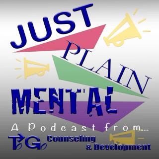 Just Plain Mental