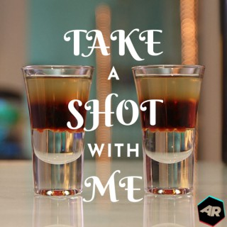 Take A Shot With Me