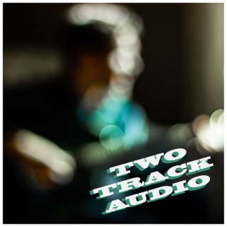 Two Track Audio