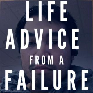 Life Advice from a Failure