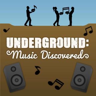 Underground: Music Discovered