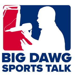 Big Dawg Sports Talk