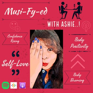 Musi-fy-Ed with Ashie..!