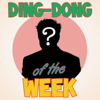Ding-Dong of the Week