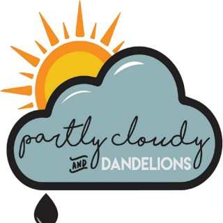 Partly Cloudy and Dandelions