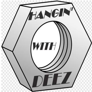 Hangin' With Deez