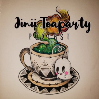 Jinii Teaparty Podcast