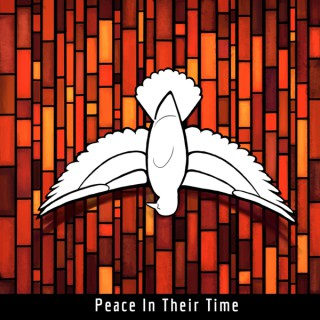Peace In Their Time