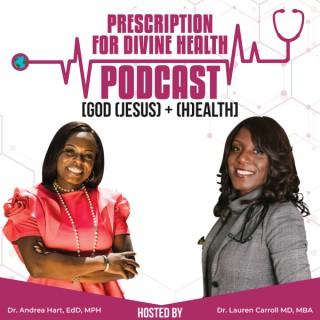 Prescription for Divine Health Podcast