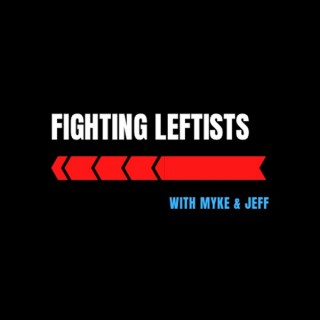 Myke and Jeff Fighting Leftists