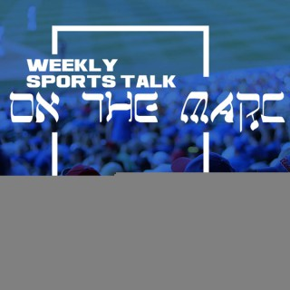 On The Marc Weekly Sports Talk