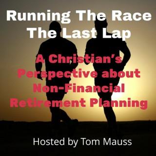 Running the Race - The Last Lap