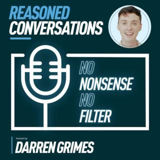 Reasoned Conversations with Darren Grimes