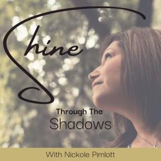 Shine Through The Shadows