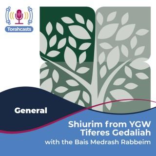 Shiurim from the Bais Medrash of YGW - Tiferes Gedaliah