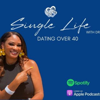 Single Life with Dr. G - Dating Over 40