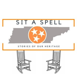 Sit a Spell: Stories of Our Heritage