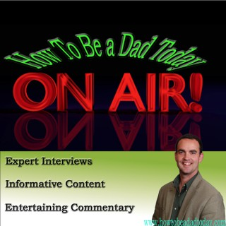 How To Be A Dad Today Podcast | Mark Foster | Parenting | Dad Techniques | Expert Interviews